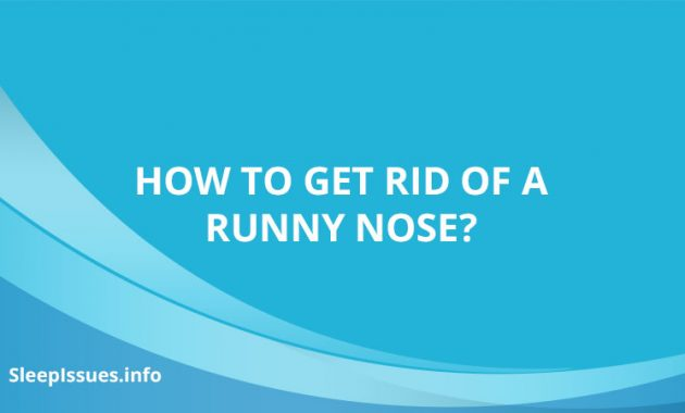 HOW TO GET RID OF ARUNNY NOSE?